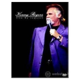 Kenny Rogers. Live By Request