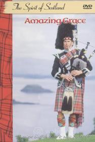 Amazing Grace - The Spirit Of Scotland