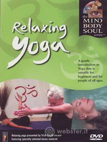 Relaxing Yoga. Mind Body & Soul
