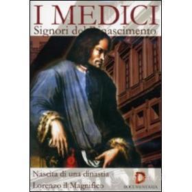I Medici. Nascita di una dinastia. Lorenzo il Magnifico
