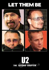U2. Let Them Be. The Second Chapter (2 Dvd)