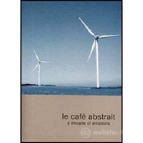 Le Café Abstrait. A Decade of Emotions