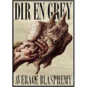 Dir En Grey. Average Blasphemy