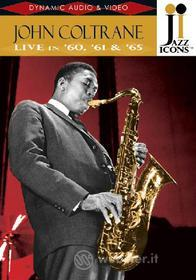John Coltrane. Live in '60, '61 and '65. Jazz Icons