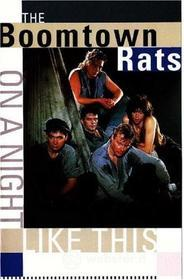 Boomtown Rats - On A Night Like This