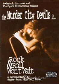 Murder City Devils. Rock & Roll Won't Wait