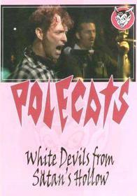 The Polecats - White Devils From Satans Hollow
