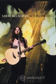 Sarah McLachlan. Afterglow Live