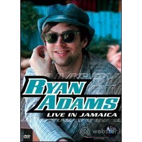 Ryan Adams. Live In Jamaica