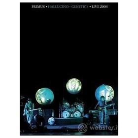 Primus. Hallucino Genetics Tour Live 2004