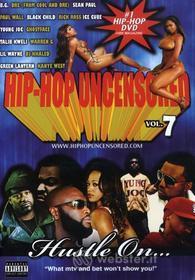 Hip Hop Uncensored 7: Hustle On