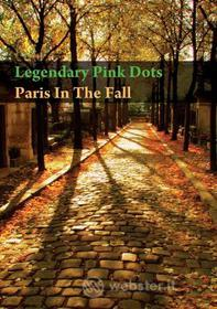 Legendary Pink Dots. Paris In The Fall