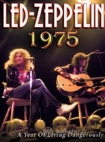 Led Zeppelin. 1975: The Year of Living Dangerously
