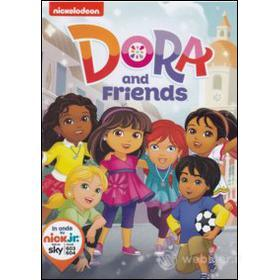 Dora l'esploratrice. Dora and friends
