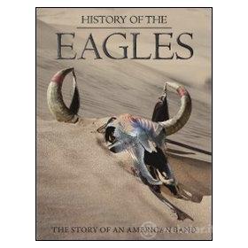 Eagles. History of the Eagles (Edizione Speciale 3 dvd)