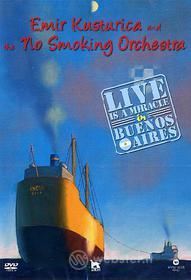 Emir Kusturica & The No Smoking Orchestra. Live is a miracle in Buenos Aires