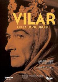 Jean Vilar Ou La Ligne Droite
