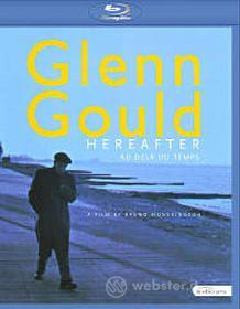 Glenn Gould. Hereafter (Blu-ray)