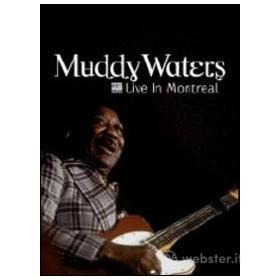 Muddy Waters. Live in Montreal