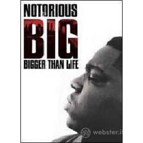 Notorius B. I. G. Bigger Than Life