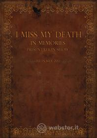 I Miss My Death - In Memories Presentation Show - Live In Kiev 2013