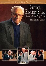 George Beverly Shea - Then Sings My Soul