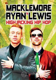 Macklemore & Ryan Lewis - Highjacking Hip Hop