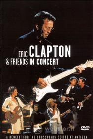 Eric Clapton and Friends in Concert: A Benefict for the Crossroads Centre In Ant