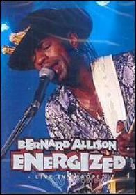 Bernard Allison. Energized. Live In Europe