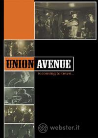 Union Avenue - Union Avenue Is Coming To Town