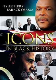 Icons In Black History: Tyler Perry & Barack Obama