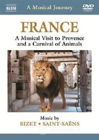 A Musical Journey: France. A Musical Visit to Provence and a Carnival of Animals