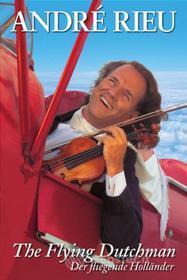 Andre' Rieu - The Flying Dutchman