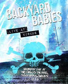 Backyard Babies - Live At Cirkus (Blu-ray)