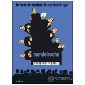 La leçon de musique de Jean-François Zygel. Mendelssohn