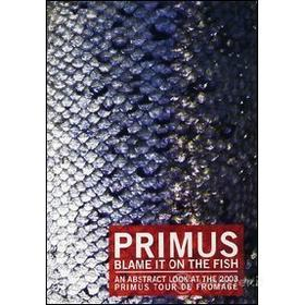 Primus. Blame It On The Fish