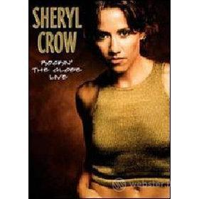 Sheryl Crow. Rockin' the Globe Live