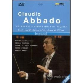 Claudio Abbado. Lux Aeterna. Verdi's Missa Da Requiem