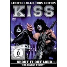 Kiss. Shout It Out Loud. The Secret Story