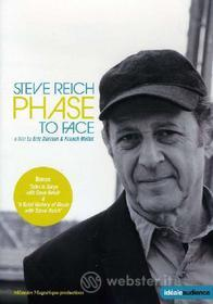 Steve Reich. Phase to Face