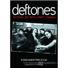 Deftones. School of Brilliant Things