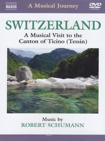 A Musical Journey. Switzerland: A Musical Visit to the Canton of Ticino (Tessin)