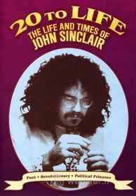 John Sinclair - 20 To Life: Life & Times Of John Sinclair