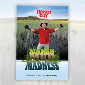 Roger Day - Marsh Mud Madness