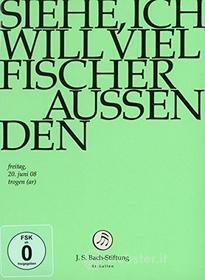 Johann Sebastian Bach  - Siehe, Ich Will Viel Fischer (2 Dvd)
