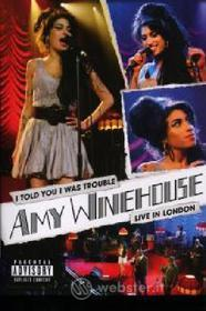 Amy Winehouse. I Told You I Was Trouble. Live in London