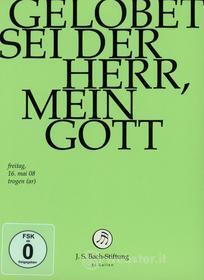 Johann Sebastian Bach  - Gelobet Sei Der Herr, Mein Gott