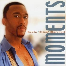 Kevin Stixx Marshall - Moments