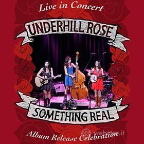 Underhill Rose - Something Real: Album Release Concert