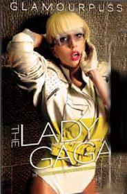 Lady Gaga. Glamourpuss. The Lady Gaga Story
